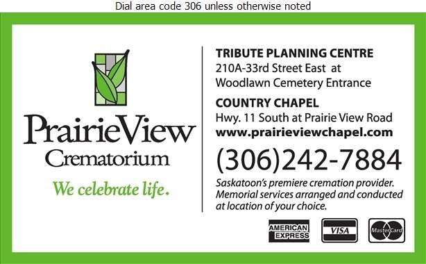Prairie View Chapel & Crematorium (Hwy 11 S & 210B 33rd St E S7K 0S3) - Funeral Homes & Planning Digital Ad
