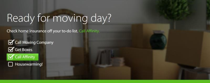 Ready for moving day? Check Home Insurance off your list!